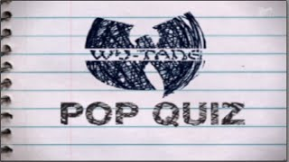 "Wu-Tang Clan Takes a ""POP QUIZ"" About Wu-Tang Clan!!"