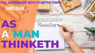 As a Man Thinketh - James Allen | Full Audiobook with Chapter Times