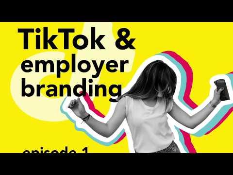 TikTok and Employer Branding - Episode 1
