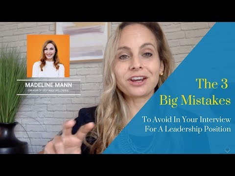 The 3 Big Mistakes To Avoid When Interviewing For A Leadership Position