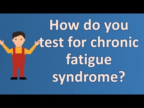 How do you test for chronic fatigue syndrome ? | Top and Best Health Channel