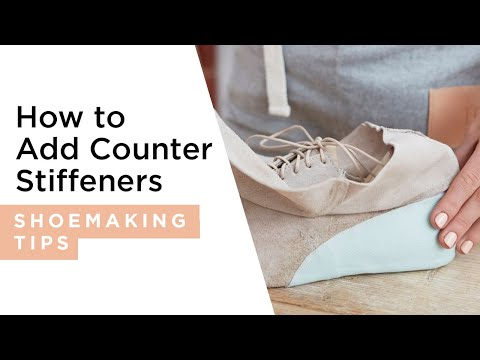 How to add a counter stiffener to your shoes