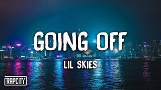 Lil Skies - Going Off (Lyrics)