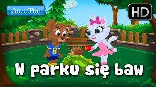 """Lili i Plaf """"W parku się baw"""" - piosenka dla dzieci, dziecięce hity!"""