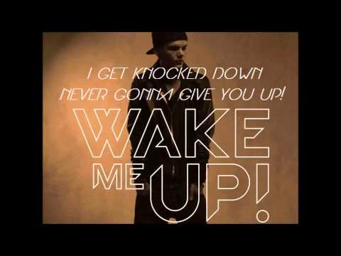 Wake me Up / Never gonna give you Up / I get knocked down
