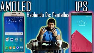 Hablando De: Pantallas AMOLED/IPS!