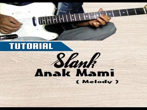 TUTORIAL LAGU SLANK - ANAK MAMI || Guitar Lesson Melody