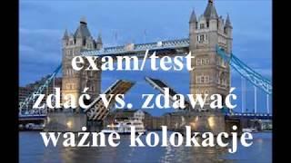 'exams' & 'tests' - zdać vs. zdawać - ważne kolokacje - j. angielski