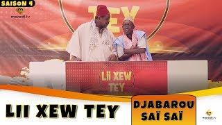 Lii Xew Tey - Saison 4 -  Djabarou Saï Saï