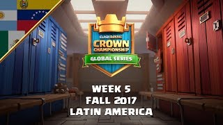 Clash Royale: Crown Championship LATAM Top 10 - Semana Cinco   La Temporada de Otoño 2017