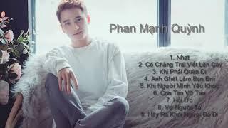 Những bài hát hay làm nên tên tuổi của Phan Mạnh Quỳnh