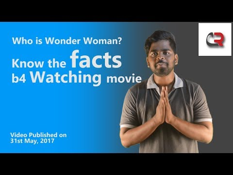 [Tamil] Who Is Wonder Woman? | Know The Facts Before Watching Movie