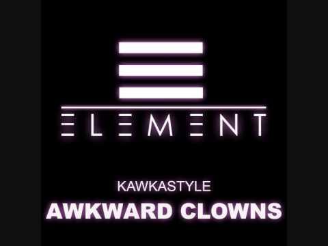 Kawkastyle - Awkward Clowns (Original Mix)