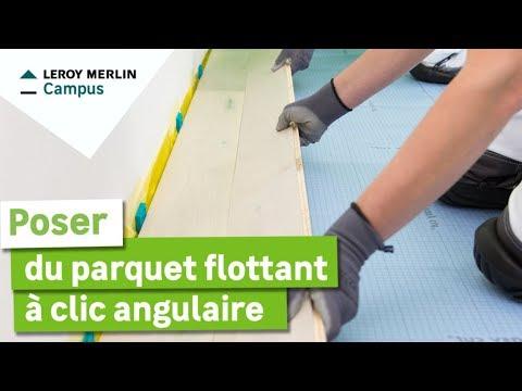 Comment Poser Du Parquet Flottant A Clic Angulaire 2 Personnes Leroy Merlin Youtube
