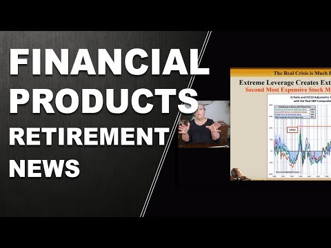 Retirement Tsunami - Pt2 - Financial Products - Retirement News