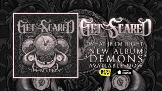 Get Scared - What If I