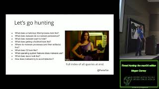 GrrCon 2018 Ada11 Threat Hunting the macOS edition Megan Carney