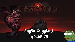 [World First] Any% (Stygian) in 5:48:29 | Darkest Dungeon Speedrun [WR][PB]