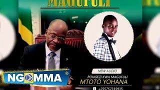 Download lagu Mtoto Yohana - Pongezi kwa Magufuli ( Official Music Audio)