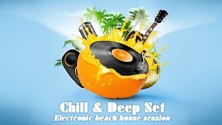 121 BPM - New day - Chill & Deep Set - Electronic beach house session