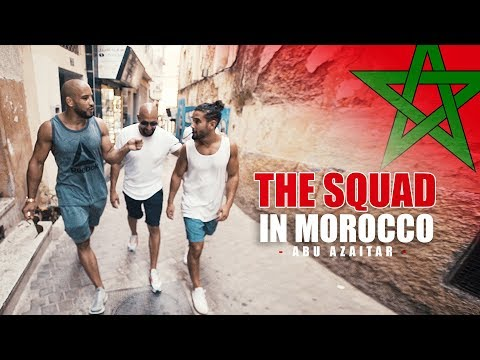 THE SQUAD IN MOROCCO ⎮ ABU AZAITAR