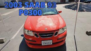 2003 Saab 93 2.0t пропуски зажигания во всех цилиндрах p0300 неустойчивая работа на холостом ходу