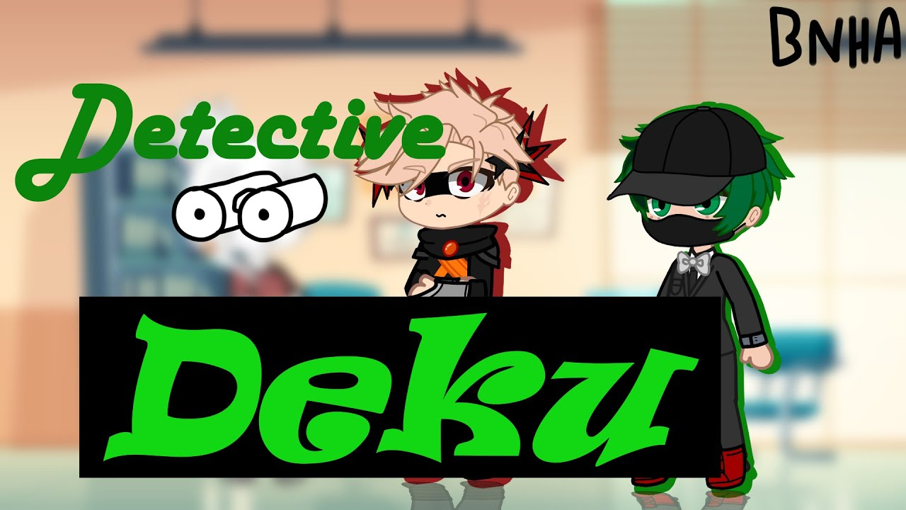 Detective Deku on the Case!🧐💚| BNHA/MHA Gacha Club Video