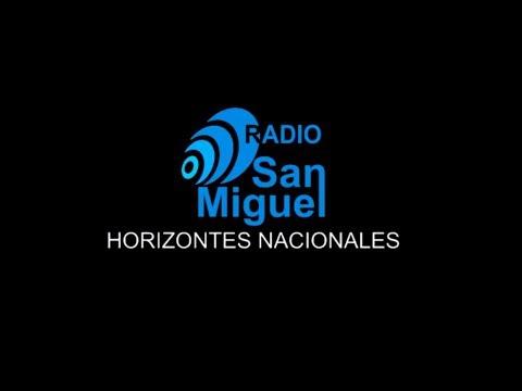 Programa Horizontes Nacionales / 09.04.2018 / Radio San Miguel Online