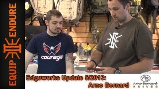 Edgeworks Updates: Arno Bernard Custom Knives by Equip 2 Endure