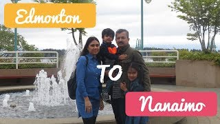 Our Journey - Edmonton To Nanaimo ( Vancouver Island) Canada - An Emotional Move I Heart Talk
