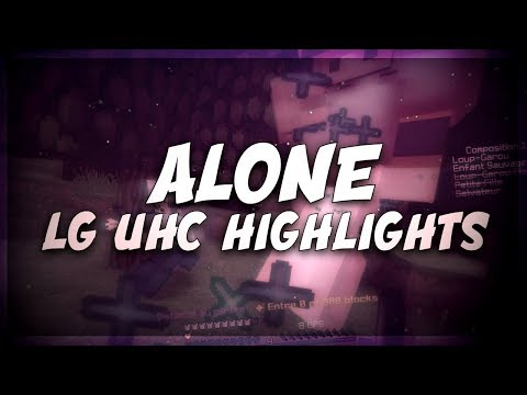 UHC Highlights: ALONE (LG UHC)