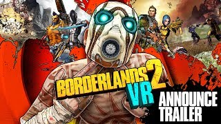 Borderlands 2 VR: Announcement Trailer