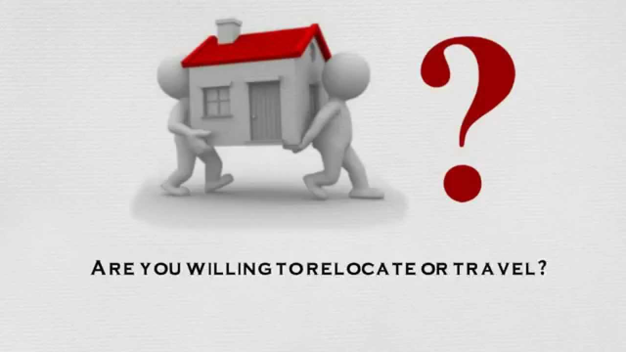 Job Interview Question Are You Willing To Relocate Or Travel Youtube