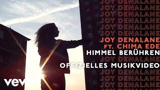 Joy Denalane - Himmel berühren feat. Chima Ede