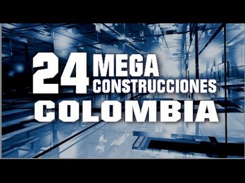 Top 24 MegaConstrucciones COLOMBIA 2017