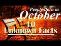 10 Unknown Facts about people born in October | Do You Know?