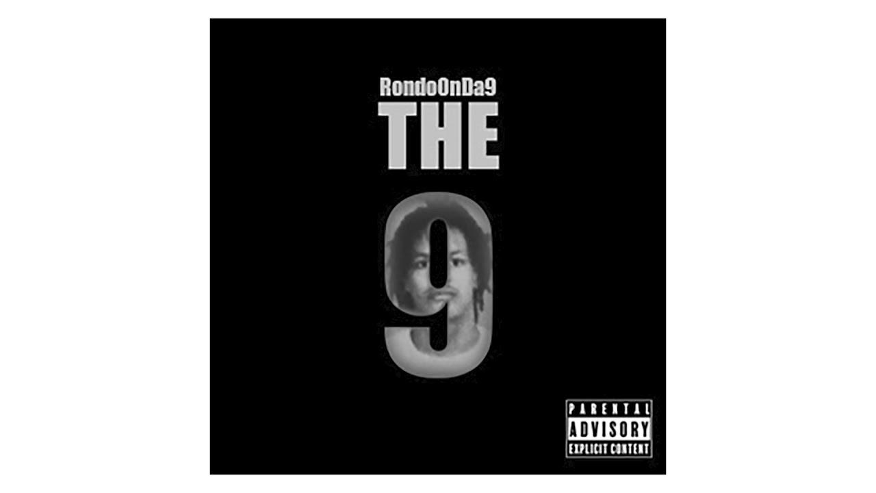 RondoOnDa9 - THE 9 (Mixed by @DjCash520)