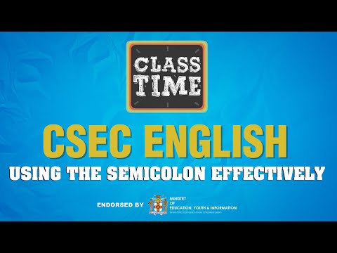 CSEC English - Using the Semicolon Effectively – March 29 2021