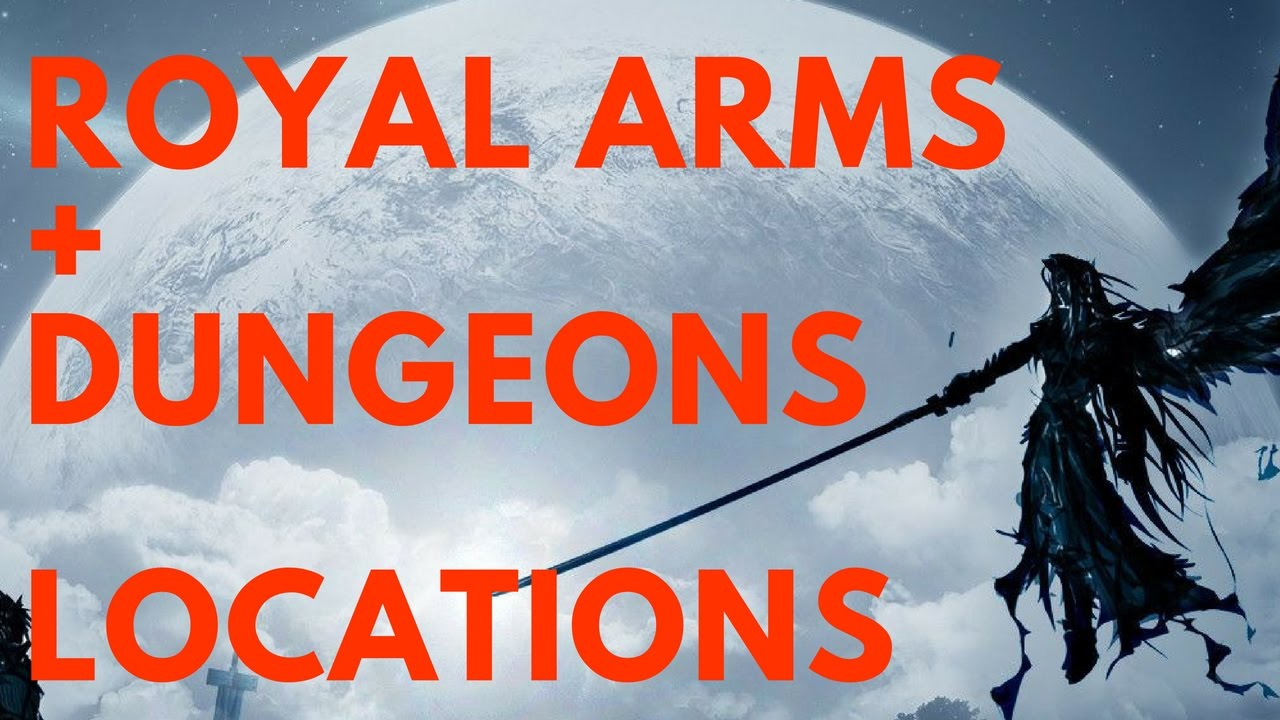 FFXV - ALL ROYAL ARMS & DUNGEONS LOCATIONS !!
