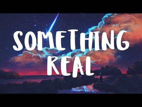 [LYRICS] Rameses B - Something Real (feat. Danyka Nadeau)