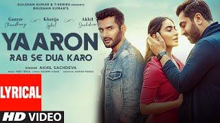 Yaaron Rab Se Dua Karo (Lyrical)  Akhil S,Khatija I,Gaurav C  Meet Bros,Rashmi-Virag   Bhushan K