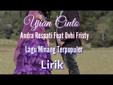 """Lirik  Dan Lagu """"Ujian Cinto"""" Feat Andra Respati Dan Ovi, Lagu Minang Terbaru"""