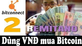Cách mua bán Bitcoin bằng Vietnam Đồng - Xác minh Remitano | Bui Trung Hieu
