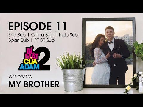 Web-drama Đam Mỹ | MY BROTHER - EP11 | EngSub | ChinaSub | IndoSub | SpanSub | PTSub | OFFICIAL HD