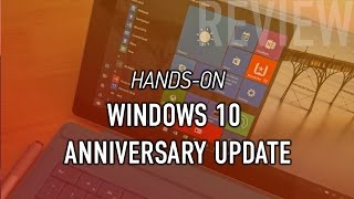 Windows 10 Anniversary Update (Official Release): Hands-on with new Features & Changes