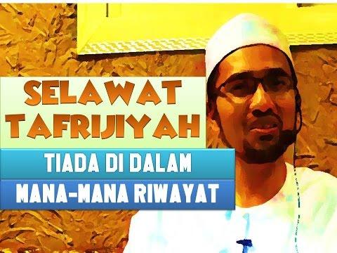 Selawat Tafrijiyah Tiada di Dalam Mana-Mana Riwayat // Dr Rozaimi Ramle