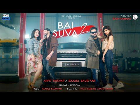 Bai Suva 2 || Arpit Shikhar x Raahul Bauriyan || Next Level Music Lab