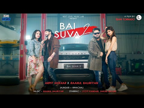 Bai Suva 2  Arpit Shikhar X Raahul Bauriyan  Next Level Music Lab