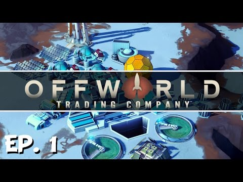 Offworld Trading Company - Ep. 1 - Gameplay Introduction! - Let's Play