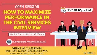 How to Maximise Performance in Civil Services Interview, by Shri Rangan Dutta IAS (Retd.)